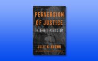 Julie K. Brown recounts her investigation of Jeffrey Epstein's sex trafficking operation.