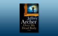 An unputdownable story of murder, revenge, and betrayal from Jeffrey Archer.